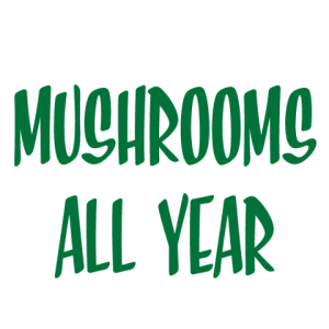 Mushrooms All Year