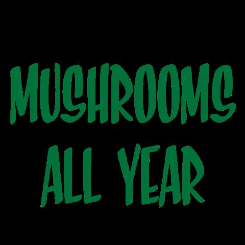 Mushrooms All Year